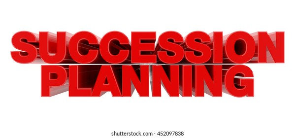 SUCCESSION PLANNING red word on white background illustration 3D rendering