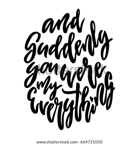 Suddenly You Were My Everything Lettering Stock Illustration