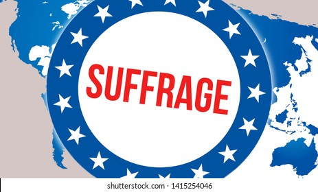 suffrage election on a World background, 3D rendering. World country map as political background concept. Voting, Freedom Democracy, suffrage concept. suffrage and Presidential election banner