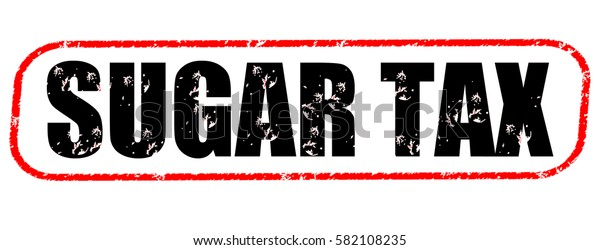 sugar tax red and black stamp on white background.