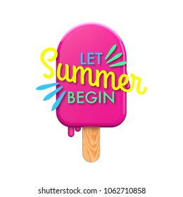 Summertime colorful ice lolly with let summer begin message