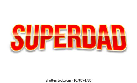 Super dad text design isolated on white. Red glossy inscription Super dad, 3D illustration. Template for Father's day events card.