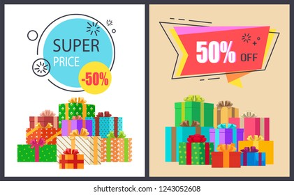 Super price fifty percent off promo posters with packed gift boxes, advertisement posters informing about discounts half from first cost, raster