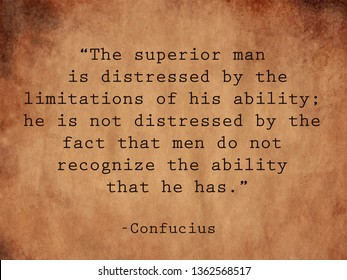 The superior man is distressed by the limitations of his ability; he is not distressed by the fact that men do not recognize the ability that he has. Confucius quote on vintage background.