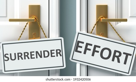 Surrender or effort as a choice in life - pictured as words Surrender, effort on doors to show that Surrender and effort are different options to choose from, 3d illustration