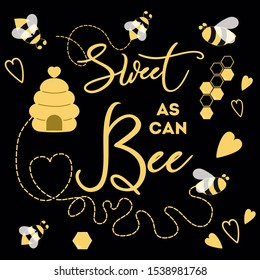 Sweet as can Bee phrase with bee on black background Cute card design for Baby Shower Boy or Girl birthday illustration Card design Banner congratulation baby symbol sign print label badge.