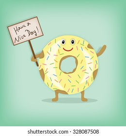 Sweet donut illustration, character food holding a 'Have a nice day!' sign. Vanilla icing with sprinkles on donut.