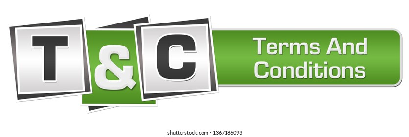 T And C - Terms And Conditions text written over green grey background.