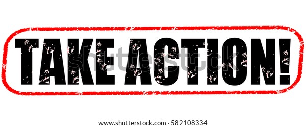 take action! red and black stamp on white background.