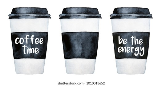 """Take away coffee cups set. One is blank mockup, and two with phrases: """"Coffee Time"""", """"Be the Energy"""". Black and white contrast. Hand drawn graphic, isolated on white background. Card, poster, print."""