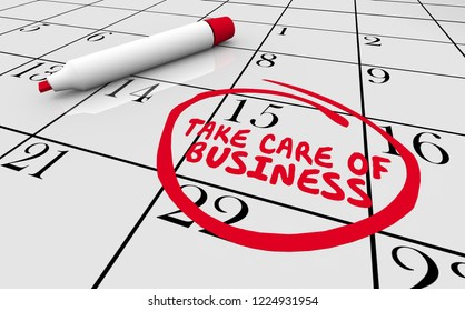 Take Care of Business Calendar Day Date Circled 3d Illustration
