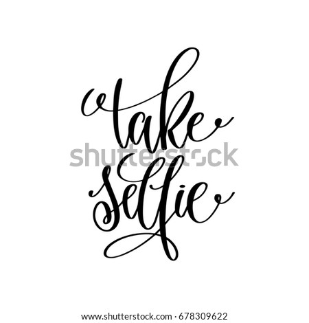 Take Selfie Black White Handwritten Lettering Stock Illustration