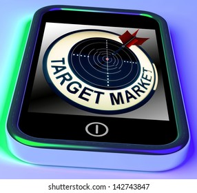 Target Market On Smartphone Shows Targeted Customers And Aimed Advertising