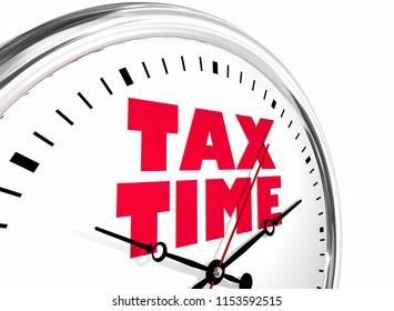 Tax Time Filing Payment Due Deadline Clock Words 3d Illustration