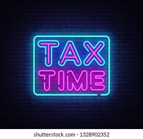 Tax Time neon text design template. Tax Time neon logo, light banner design element colorful modern design trend, night bright advertising, bright sign. illustration.