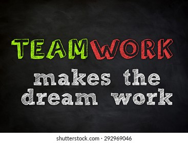 TEAMWORK - makes the dream work