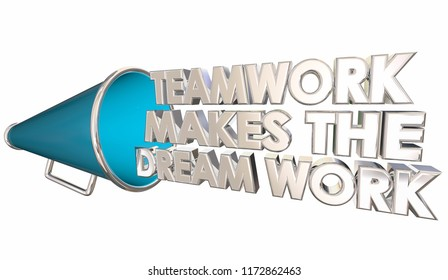 Teamwork Makes the Dream Work Bullhorn Megaphone 3d Illustration