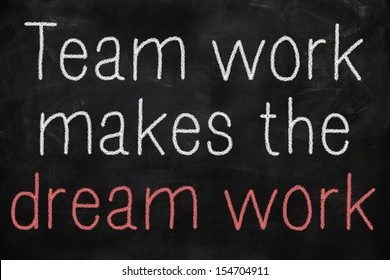 Teamwork makes the dream work concept on blackboard