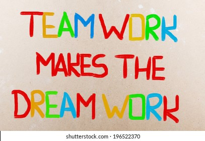 Teamwork Makes The Dream Work Concept