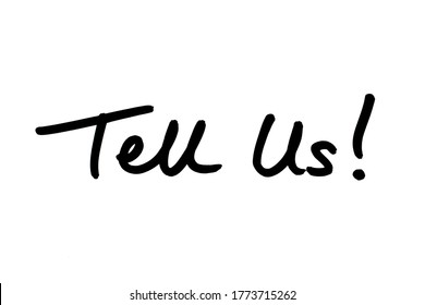 Tell Us! handwritten on a white background.
