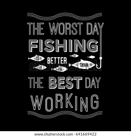 template quote worst day fishing betterのイラスト素材 641669422