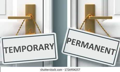 Temporary or permanent as a choice in life - pictured as words Temporary, permanent on doors to show that Temporary and permanent are different options to choose from, 3d illustration