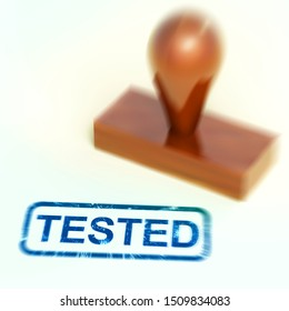 Tested stamp means approved endorsed and allowed. The seal of approval of a product - 3d illustration