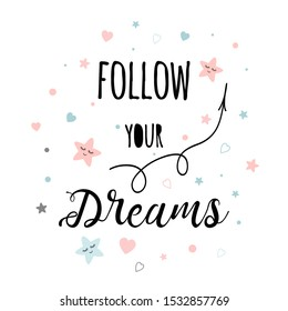 Tetx Follow your dream Cute decorative poster for baby girl room Kids design Postcard with hand drawn elements Handwritten decorative illustration.
