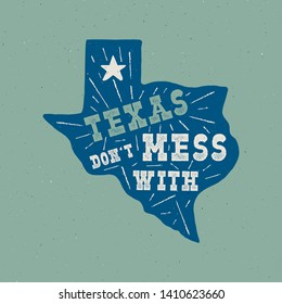 Texas state badge - Don't mess with Texas quote inside. Vintage hand drawn typography illustration. US state patch. Silhouette retro style design. Nice for T-Shirt print, stamp. Stock .
