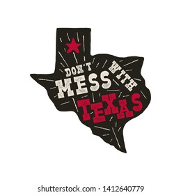 Texas state badge - Don't mess with Texas quote inside. Vintage hand drawn typography illustration. Silhouette retro style monochrome design. Nice for T-Shirt print, stamp. Stock .