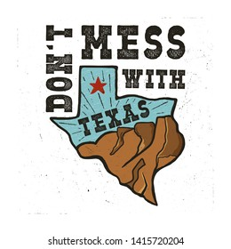Texas state badge - Don't mess with Texas quote. Vintage hand drawn creative typography illustration. US state patch. Retro colors style design. Nice for T-Shirt print, stamp. Stock .