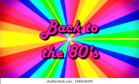 The text Back to the 80s, fancy font, on a rainbow pinwheel, rays of different colors. 1980s retro vintage intro.