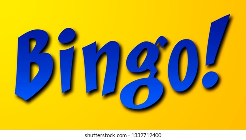 A text message: Bingo! Blue sharp angled font on a yellow graded background, comic book or cartoon style.