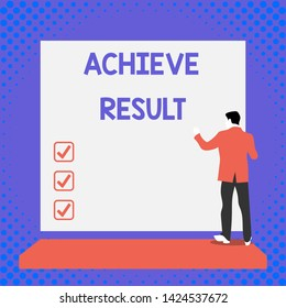 Text sign showing Achieve Result. Conceptual photo Accomplishment Attain Bring to a successful conclusion Back view young man dressed suit standing platform facing blank rectangle.