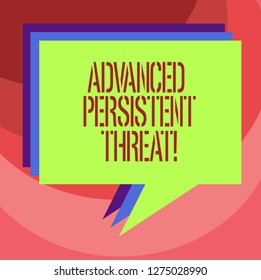 Text sign showing Advanced Persistent Threat. Conceptual photo unauthorized user gains access to a system Stack of Speech Bubble Different Color Blank Colorful Piled Text Balloon.