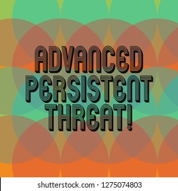 Text sign showing Advanced Persistent Threat. Conceptual photo unauthorized user gains access to a system Circles Overlay Creating Spectrum Blank Copy Space for Poster Presentation.