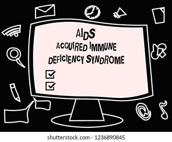 Text sign showing Aids Acquired Immune Deficiency Syndrome. Conceptual photo Serious stage of HIV disease