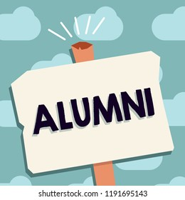 Text sign showing Alumni. Conceptual photo former pupil or student especially male one of particular school