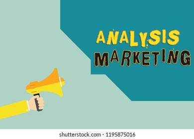 Text sign showing Analysis Marketing. Conceptual photo Quantitative and qualitative assessment of a market