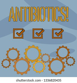 Text sign showing Antibiotics. Conceptual photo Antibacterial Drug Disinfectant Aseptic Sterilizing Sanitary.