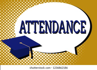 Text sign showing Attendance. Conceptual photo Going regularly Being present at place or event Number of showing