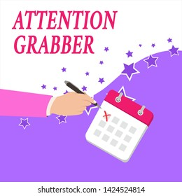 Text sign showing Attention Grabber. Conceptual photo Deanalysisding notice mainly by being prominent or outlandish Male Hand Formal Suit Crosses Off One Day Calendar Red Ink Ballpoint Pen.