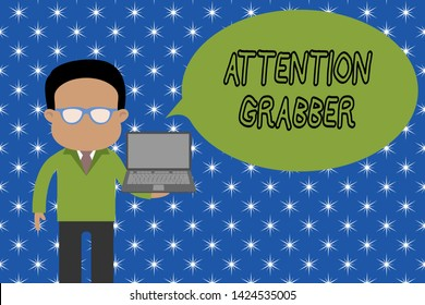 Text sign showing Attention Grabber. Conceptual photo Deanalysisding notice mainly by being prominent or outlandish Standing man in suit wearing eyeglasses holding open laptop photo Art.
