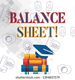 Text sign showing Balance Sheet. Conceptual photo financial statement that report a company s is assets liabilities Graduation Cap with Tassel Resting on Top of Stack of Colorful Thick Books.