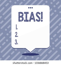 Text sign showing Bias. Conceptual photo Unfair Subjective Onesidedness Preconception Inequality Bigotry.