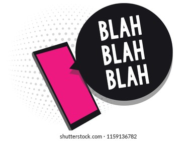 Text sign showing Blah Blah Blah. Conceptual photo Talking too much false information gossips non-sense speaking Cell phone receiving text messages chats information using applications.