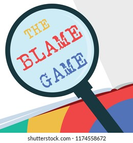 Text sign showing The Blame Game. Conceptual photo A situation when people attempt to blame one another