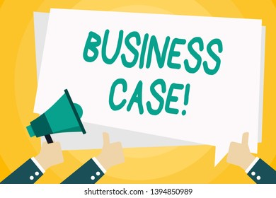 Text sign showing Business Case. Conceptual photo provides justification for undertaking a project or program Hand Holding Megaphone and Other Two Gesturing Thumbs Up with Text Balloon.