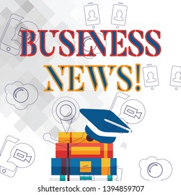 Text sign showing Business News. Conceptual photo information reported in a newspaper or news magazine Graduation Cap with Tassel Resting on Top of Stack of Colorful Thick Books.