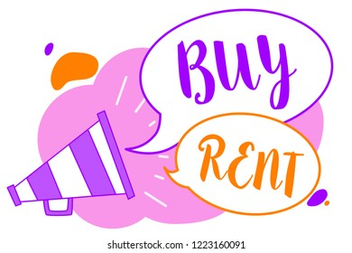 Text sign showing Buy Rent. Conceptual photo choosing between purchasing something or paying for usage Megaphone loudspeaker speech bubbles important message speaking out loud.